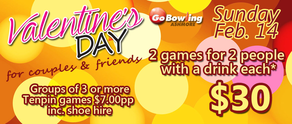Celebrate Valentine's Day with us at Go Bowling Ashmore